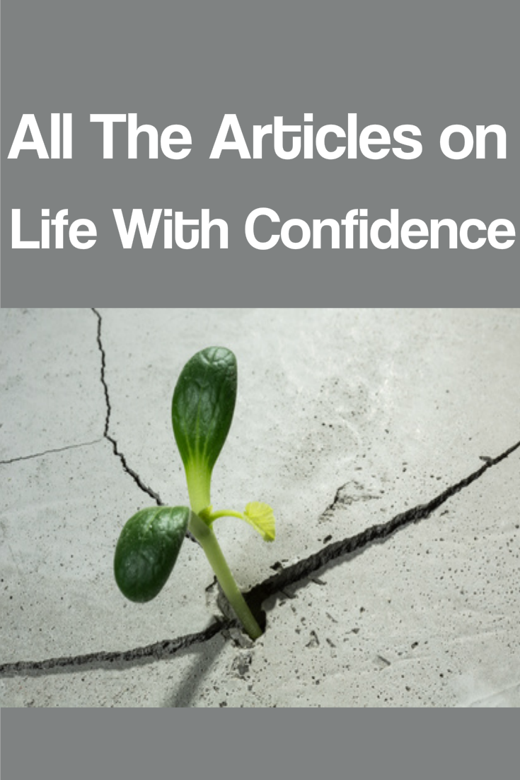 All the articles on Life With Confidence