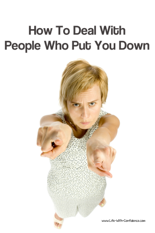 How to deal with those people that put you down
