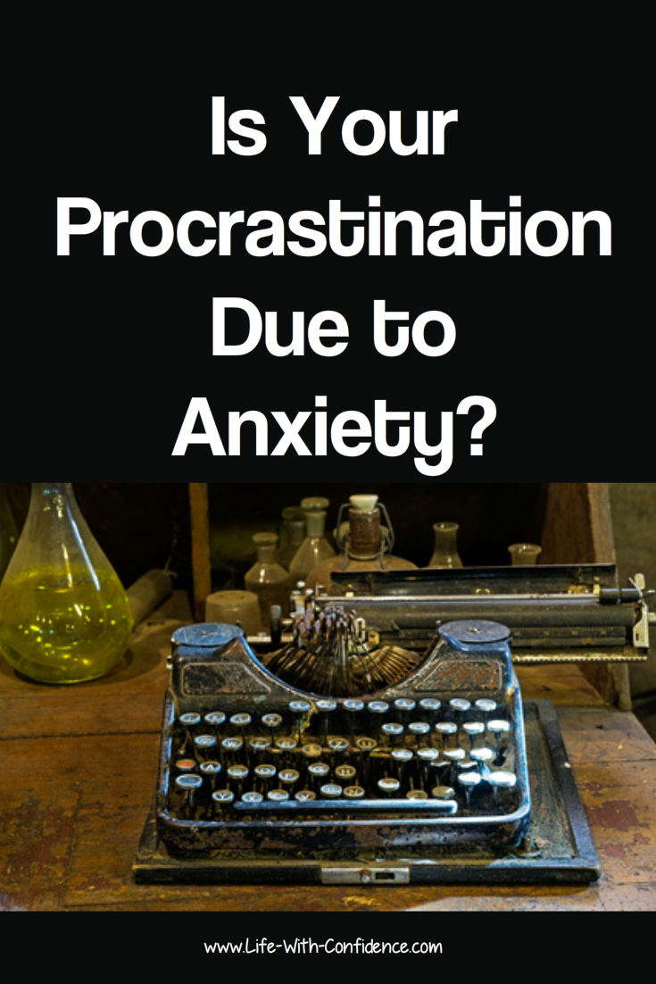 Is your procrastination due to anxiety?
