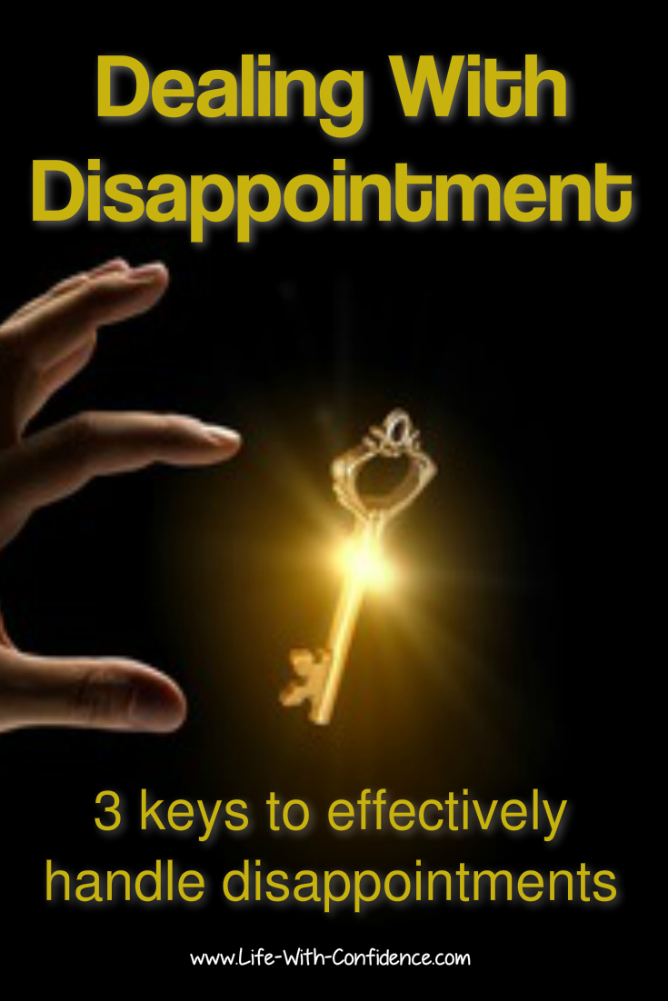 Dealing With Disappointments - 3 Keys To Effectively Handle Disappointments