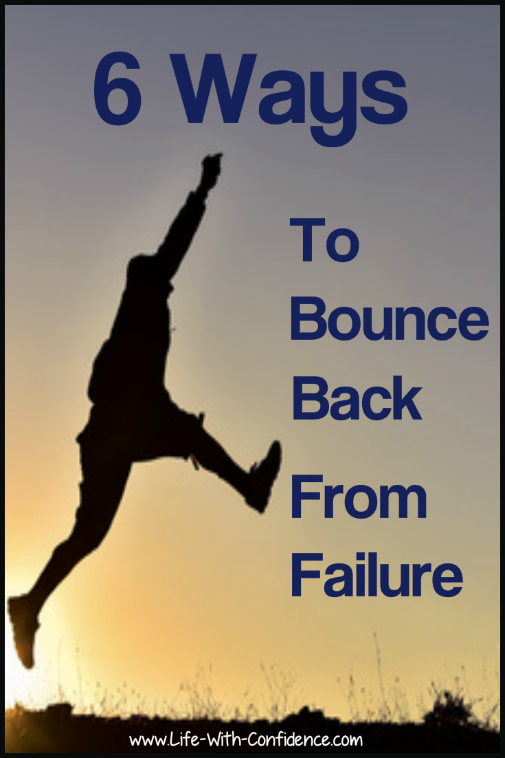 6 Ways To Bounce Back From Failure
