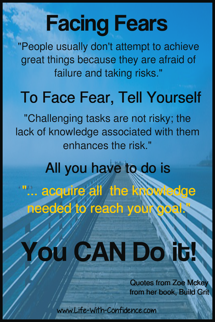 How to face the fears which are preventing you from making positive life changes.