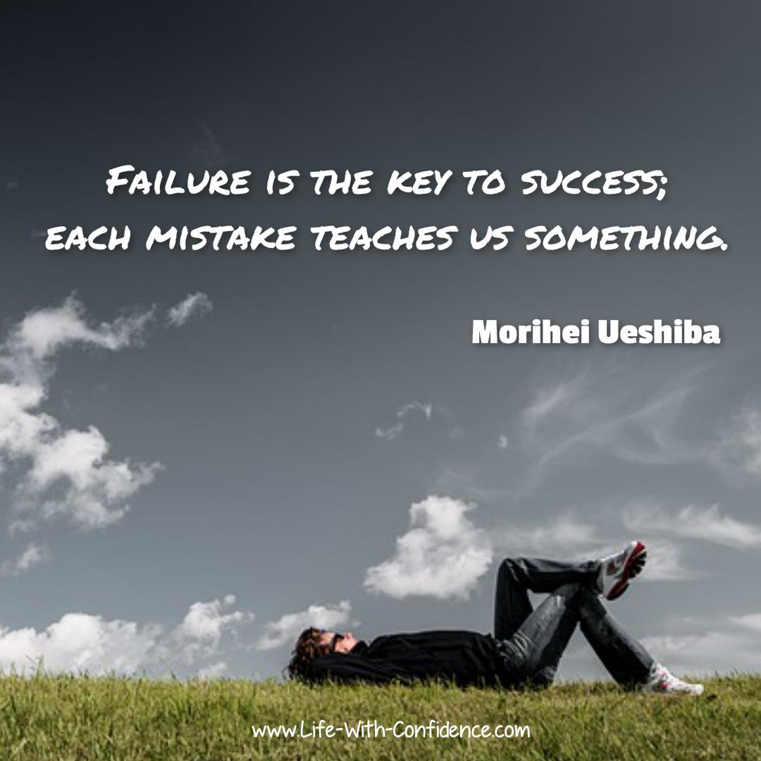 Failure is the key to success; each mistake teaches us something - Morihei Ueshiba