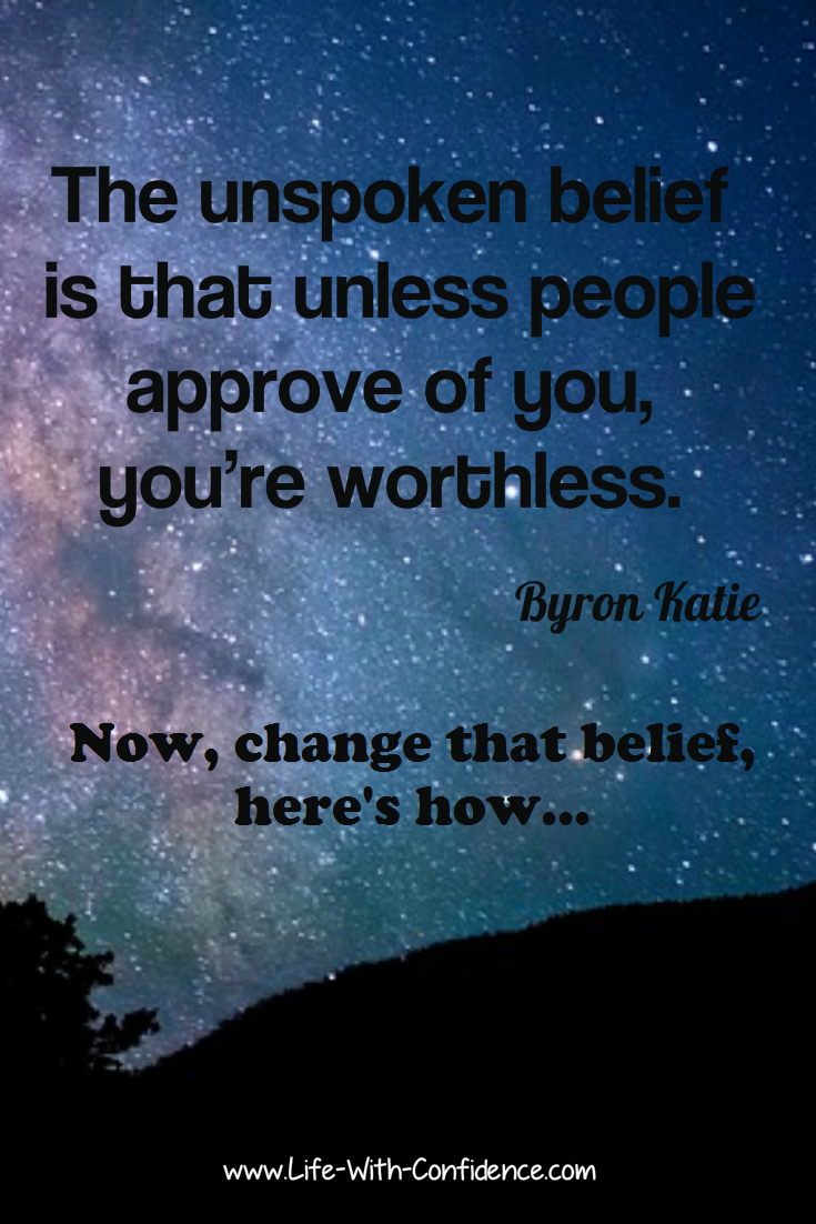 Byron Katie Quotes New A Quick Way To Build Your Self Esteem  Stop Needing Approval