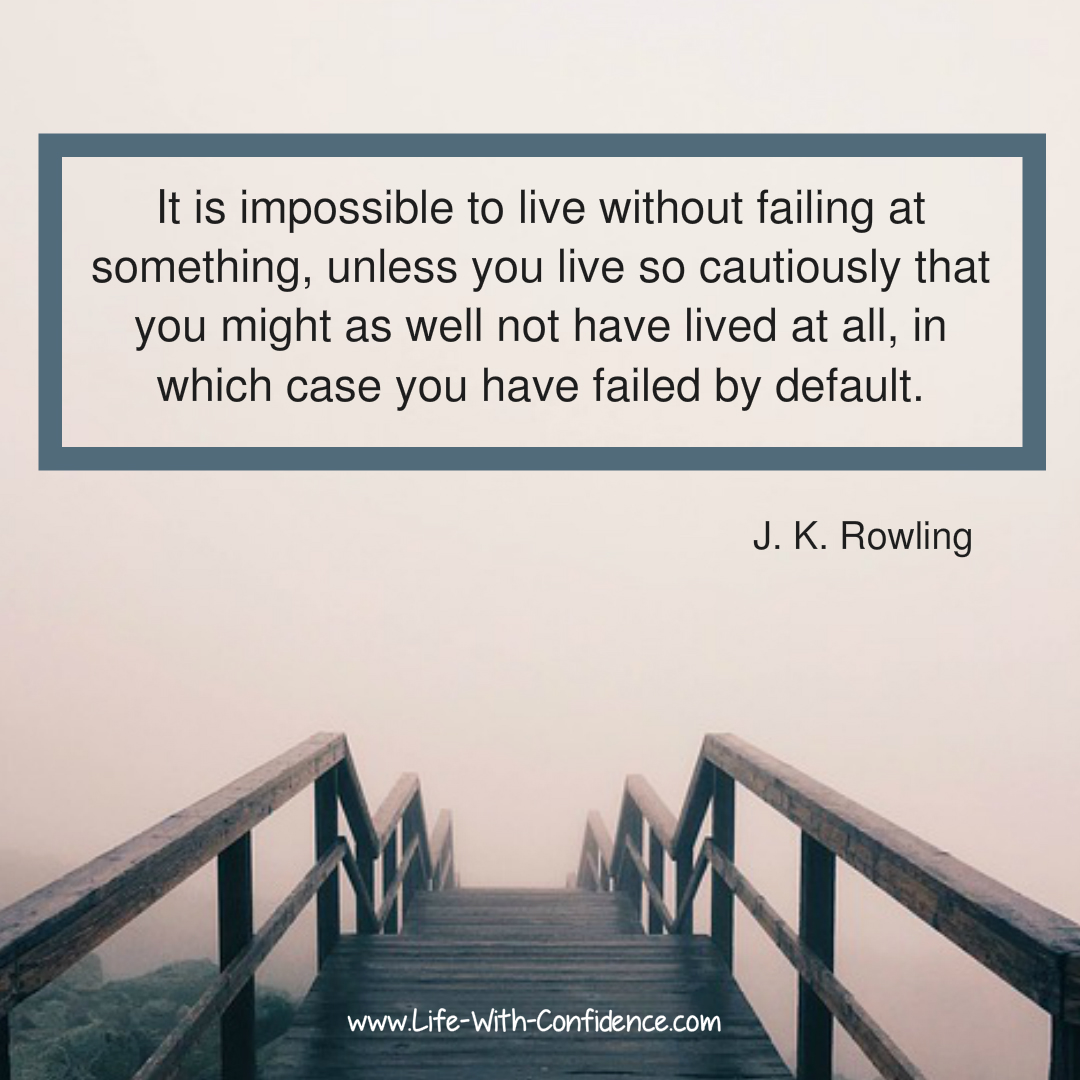 J K Rowling Quote about failure. It is impossible to live without failing