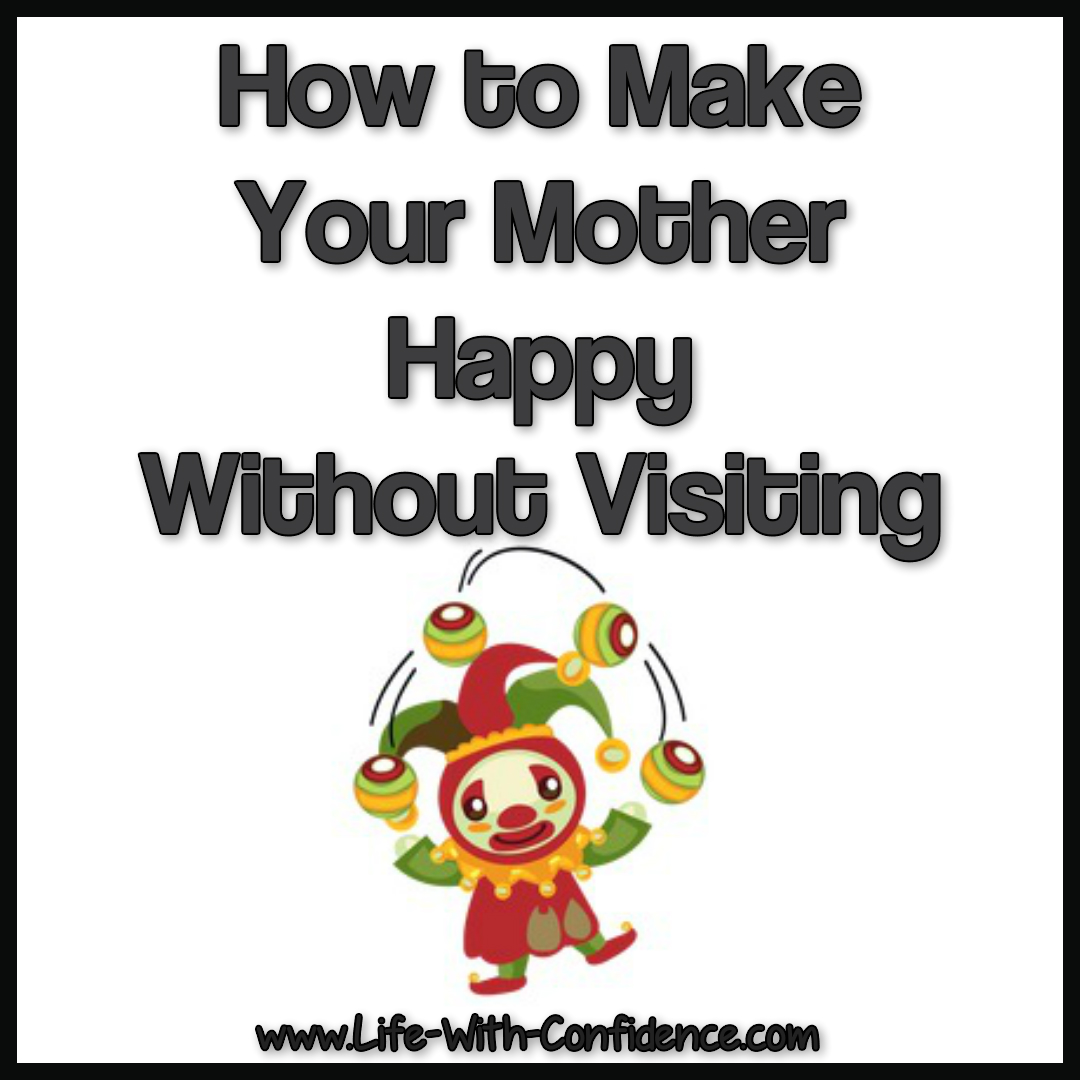 How to make your mother happy without visiting.