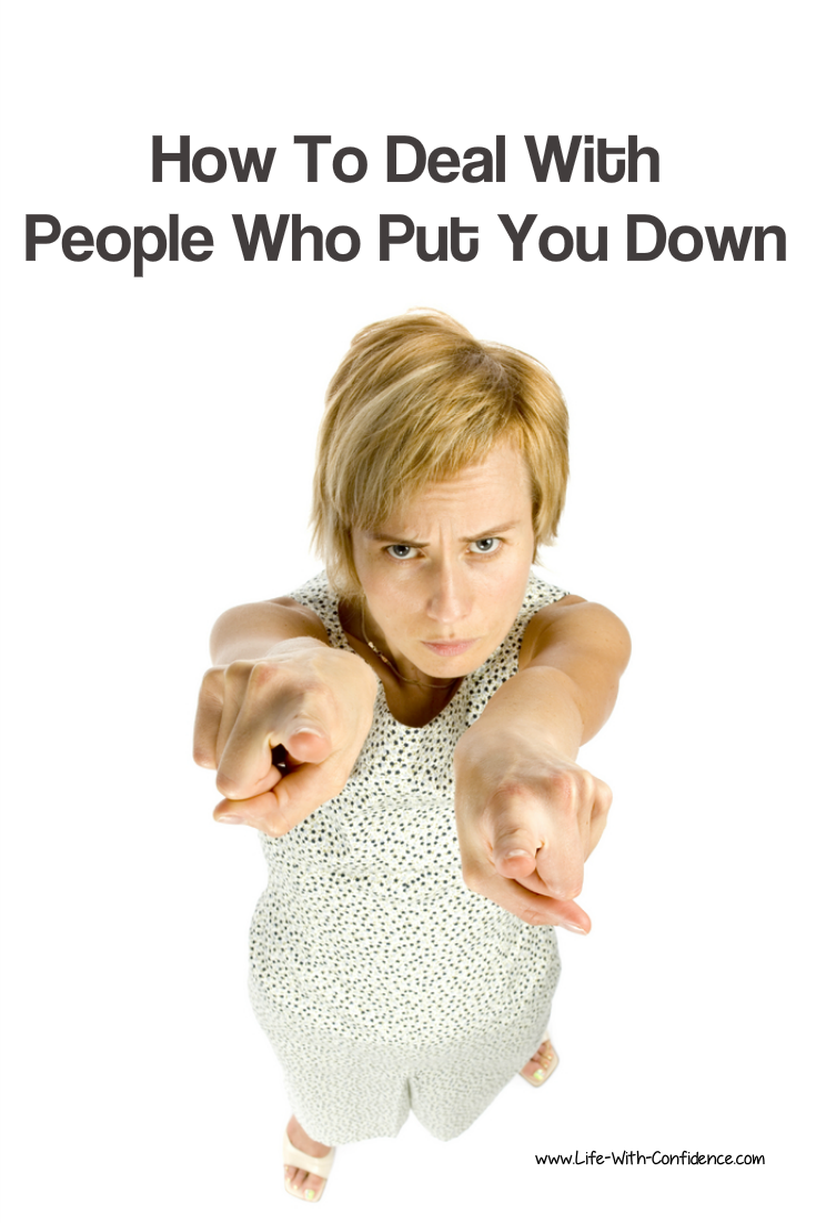 How To Deal With People Who Put You Down