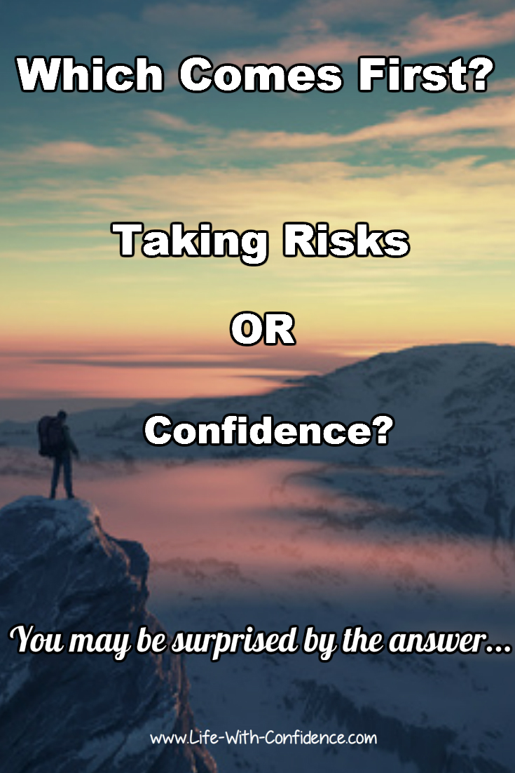 Which comes first? Taking risk or confidence?
