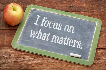 I focus on what matters.